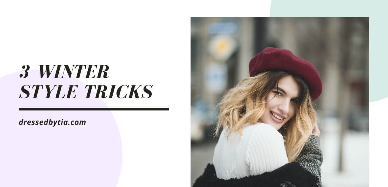 3 Winter Style Tricks - How to Look Good Even in Winter